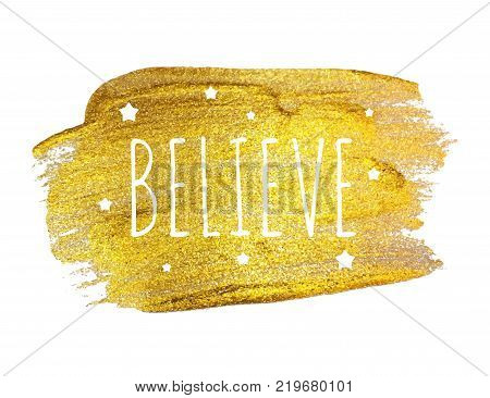 Believe Word with Stars  on Golden Brush Paint. Vector Illustration EPS10