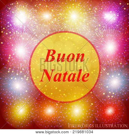 Buon Natale greeting card. Brightly Colorful Fireworks. Holiday fireworks background. Red illustration of Fireworks. Merry christmas vector illustration.