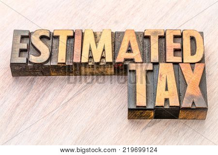 estimated tax word abstract in vintage lettepress wood type