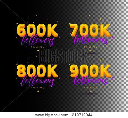 Set of Thank You Followers Labels. Beautiful Cards with Lettering and Confetti. Vector Illustration with Golden Logo for Social Networks. 600K, 700K, 800K and 900K symbols.