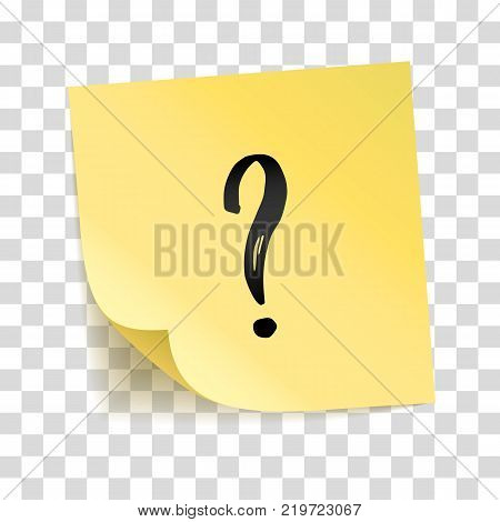 Note yellow sticker question mark, interrogation point, Information notise. Typography logo on stick. Transparent background, shadow, answer and question service. To do list. Sticky message, notice