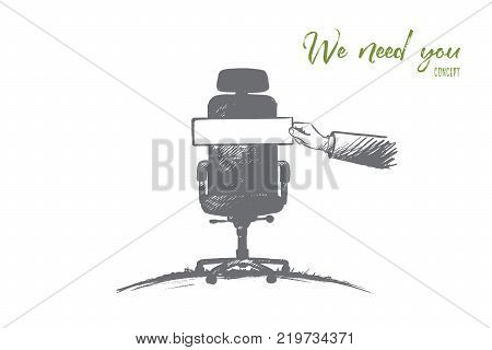 We need you concept. Hand drawn workplace for a new employee. Recruitment sign isolated vector illustration.