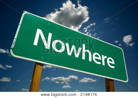 """""""Nowhere"""" Road Sign"""