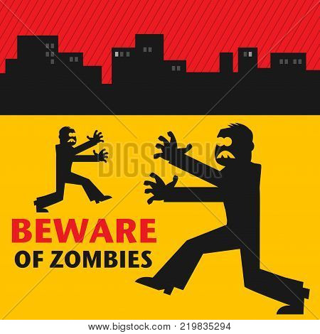 Beware of zombies warning sticker or festive horror event label. Cute walking dead vector illustration