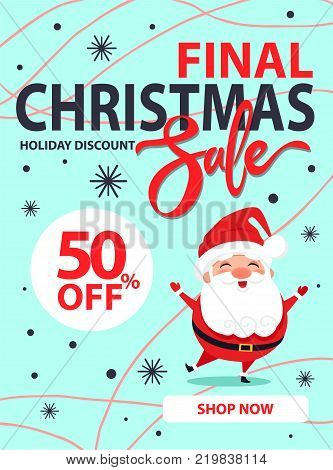 Christmas final sale holiday discount poster with happy jumping or dancing Santa Claus on blue background with snowflakes vector illustration banner
