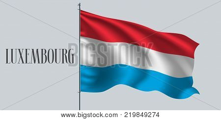 Luxembourg waving flag on flagpole vector illustration. Three stripes element of Luxembourg wavy realistic flag as a symbol of country