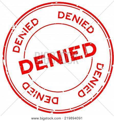 Grunge red denied round rubber seal stamp on white background