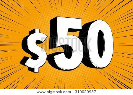 50$ Fifty Price Symbol. Comic Numbers With Dollar Sign On Speed Line Bubble