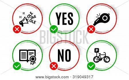 Ole Chant, Diploma And Whistle Icons Simple Set. Yes No Check Box. Bicycle Parking Sign. Megaphone,