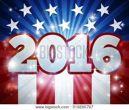 2016 American Flag Election Concept With Flag Design In The Background And 2016 Year Number