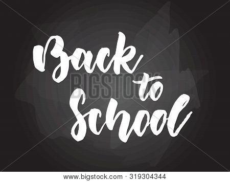 Back To School - Handwritten Modern Calligraphy Handlettering Typography On Blackboard (chalkboard)