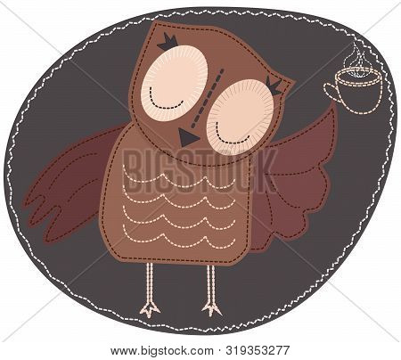 The Owl Is Holding A Cup Of Hot Coffee. Imitation Of Stripe, Fabric And Stitching, Seam