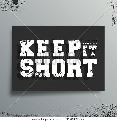 Keep It Short T-shirt Print. Minimal Design For Poster, T Shirts Applique, Fashion Slogan, Badge, La