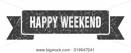 Happy Weekend Grunge Ribbon. Happy Weekend Sign. Happy Weekend Banner