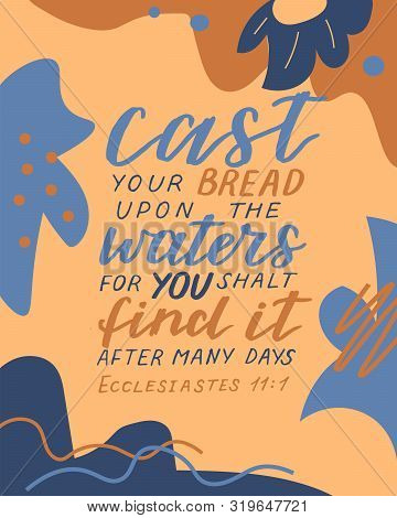 Hand Lettering With Bible Verse Cast Your Bread Upon The Waters, For You Shalt Find It After Many Da
