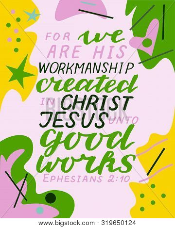 Hand Lettering With Bible Verse We Are His Workmanship, Created In Christ Jesus Unto Goods Works On
