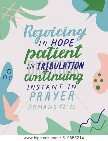 Hand Lettering With Bible Verse Rejoicing In Hope, Patient In Tribulation, Instant In Prayer.