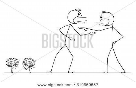 Vector Cartoon Stick Figure Drawing Conceptual Illustration Of Two Angry Men Arguing Or Fighting. Th