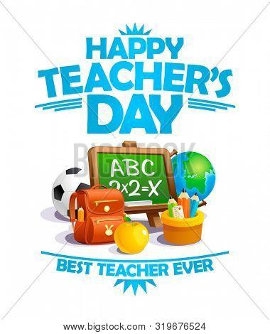 Happy teacher's day card, best teacher ever poster concept, rasterized version