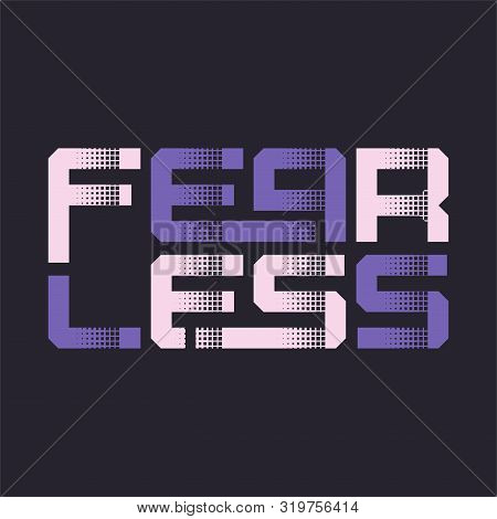 Fearless Stylized Graphic T-shirt Vector Design, Typography