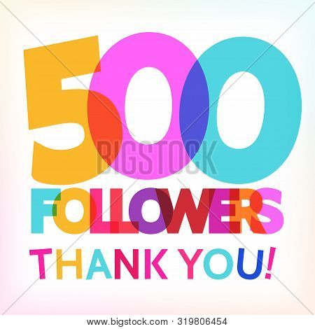 500 Followers Thank You! Card For Your Followers Milestone. Vector Card.