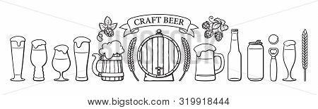 Beer Objects Set. Beer Glasses Of Different Shape, Mugs, Old Wooden Barrel, Bottle, Can, Opener, Cap
