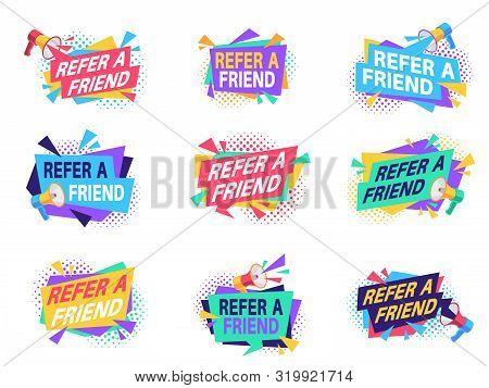 Refer Friend Badges. Referral Program Labels With Loudspeaker. Suggestion And Recommendation Busines