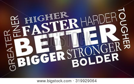 Better Faster Stronger Bigger Improved Words Collage 3d Illustration