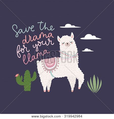 Save The Drama For Your Llama Inspirational Card Vector Illustration. Lettering Quote With Cute Lama