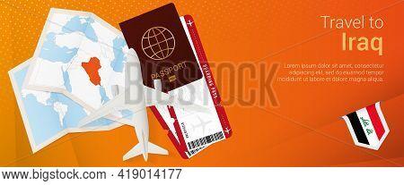 Travel To Iraq Pop-under Banner. Trip Banner With Passport, Tickets, Airplane, Boarding Pass, Map An