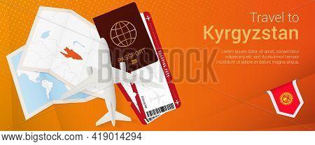 Travel To Kyrgyzstan Pop-under Banner. Trip Banner With Passport, Tickets, Airplane, Boarding Pass,