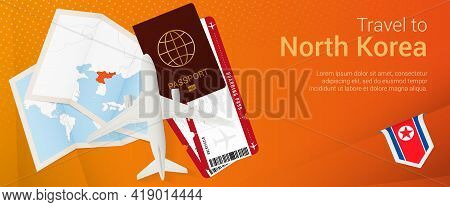 Travel To North Korea Pop-under Banner. Trip Banner With Passport, Tickets, Airplane, Boarding Pass,