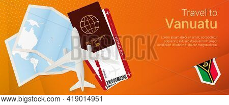 Travel To Vanuatu Pop-under Banner. Trip Banner With Passport, Tickets, Airplane, Boarding Pass, Map