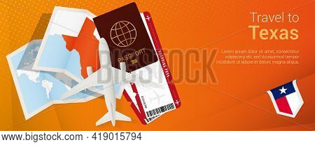 Travel To Texas Pop-under Banner. Trip Banner With Passport, Tickets, Airplane, Boarding Pass, Map A