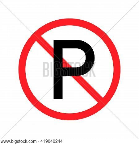 No Parking Icon. Prohibited Parking Area Warning Sign. Vector Illustration.