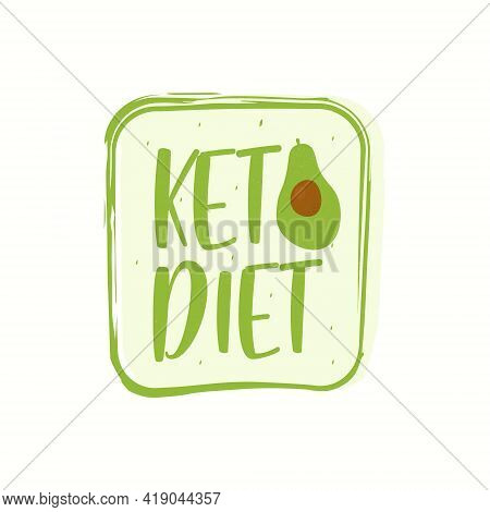The Keto Diet Label Is Green. Food Diet Is A Sign Of Nutrition. Ketogenic Vector On A White Backgrou