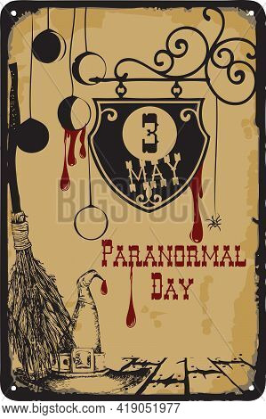 Old Vintage Sign To The Date - Paranormal Day. Vector Illustration For The Holiday And Event In May.