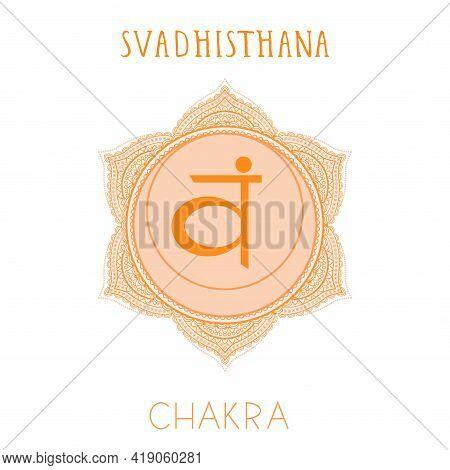 Vector Illustration With Symbol Chakra Svadhishana On White Background. Circle Mandala Pattern And H