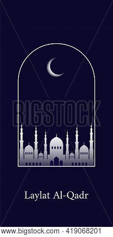 The Muslim Feast Of The Holy Month Of Ramadan Laylat Al-qadr. Vector Greetings Design Illustration W