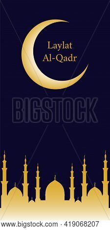 The Muslim Feast Of The Holy Month Of Ramadan Laylat Al-qadr. Vector Illustration With Mosque Dome S