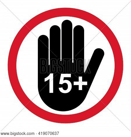 15 Restriction Flat Sign With Hand Isolated On White Background. Age Limit Symbol. No Under Fifteen