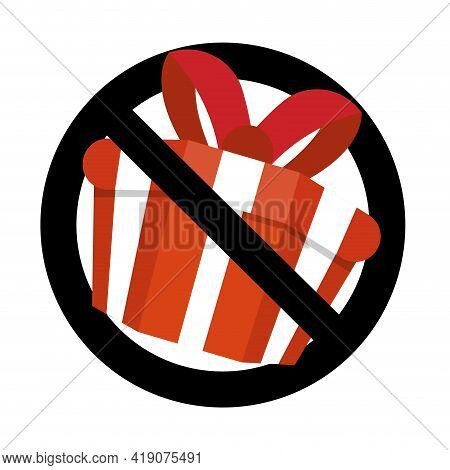 Prohibit Sign And No Gift And Surprise, Prohibitory Present Package, Prohibition Giving Gift Box Wit