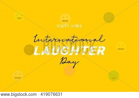 International Laughter Day. Happy Smile Symbol On Yellow Background. World Laugh Day. Funny Smile Si