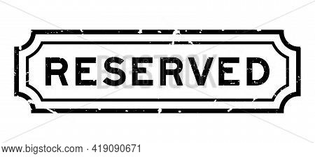 Grunge Black Reserved Word Rubber Seal Stamp On White Background