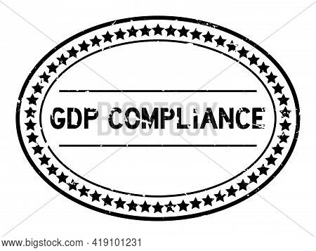 Grunge Black Gdp (abbreviation Good Distribution Practice) Compliance Word Oval Rubber Seal Stamp On