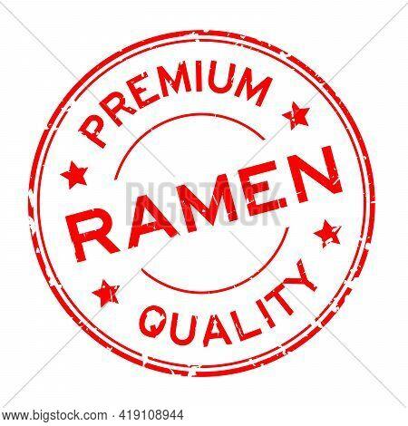 Grunge Red Premium Quaity Ramen Word Round Rubber Seal Stamp On White Background