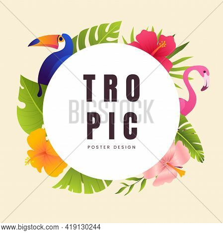 Summer Banner With Tropical Leaves, Plants, Flowers And Exotc Birds. Vintage Floral Tropical Round F