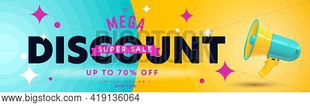 Mega Discount Super Sale Up To 70 Percent Off Header Banner. Advertisement Template With Loud Speake