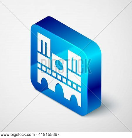 Isometric Landmark Of France Notre Dame De Paris Icon Isolated On Grey Background. Blue Square Butto