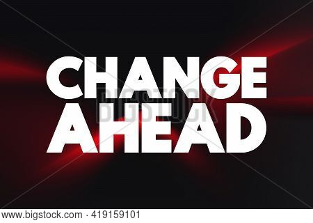 Change Ahead - Text Quote, Concept Background